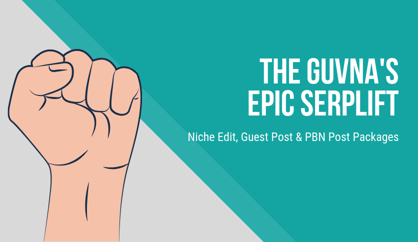 The Guvna's Epic Serplift: Niche Edit & Guest Post Packages | Legiit