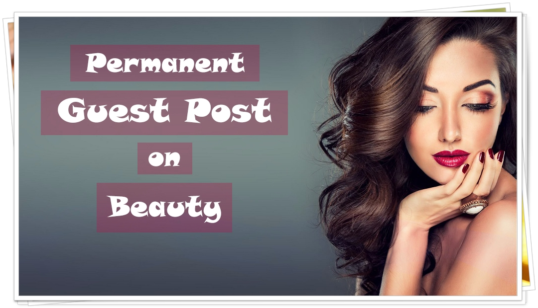 I will Publish Beauty Guest Post with Do Follow Backlinks on